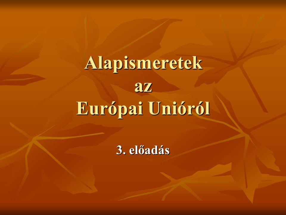 Alapismeretek az Európai Unióról