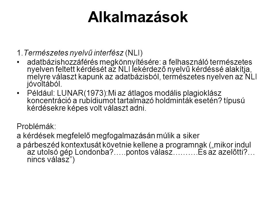 Alkalmazások 1.Természetes nyelvű interfész (NLI)