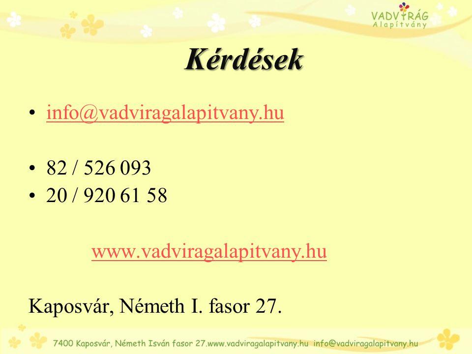 Kérdések info@vadviragalapitvany.hu 82 / 526 093 20 / 920 61 58