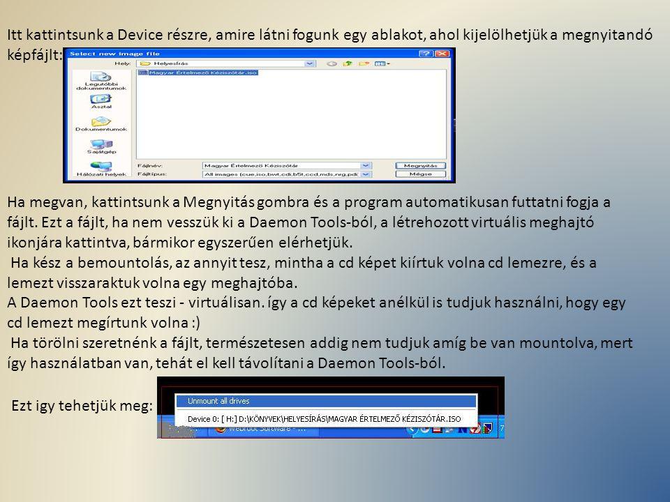 Itt kattintsunk a Device részre, amire látni fogunk egy ablakot, ahol kijelölhetjük a megnyitandó képfájlt: