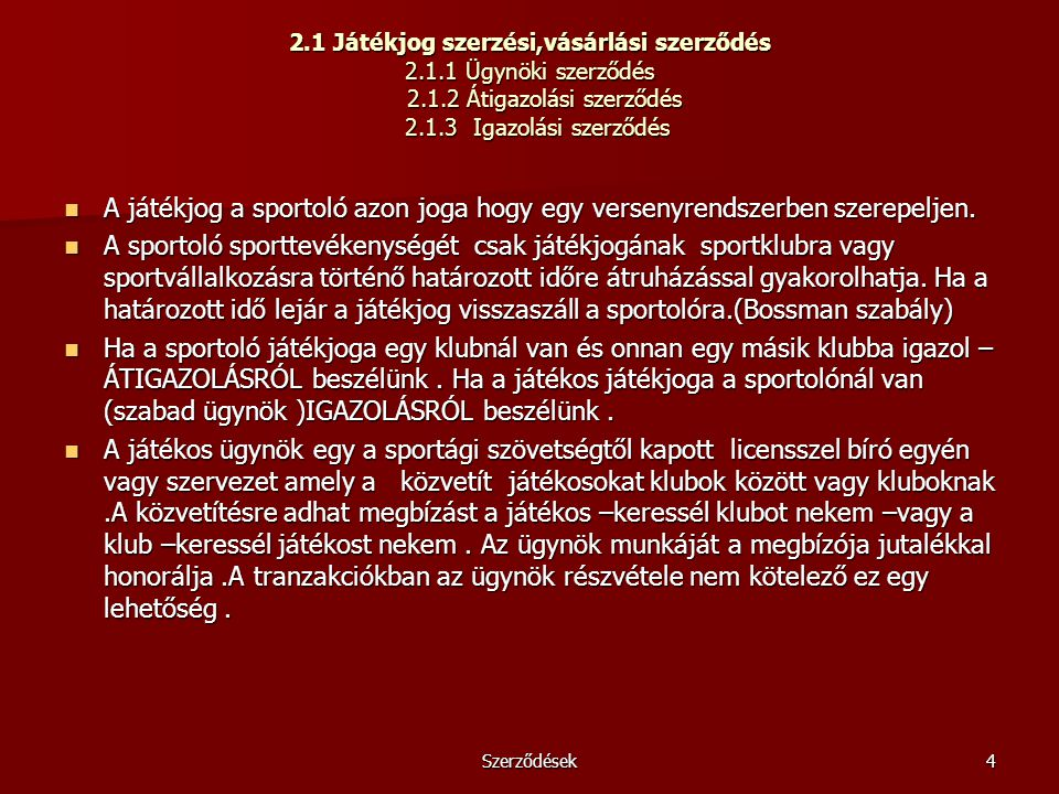2. 1 Játékjog szerzési,vásárlási szerződés 2. 1. 1 Ügynöki szerződés 2
