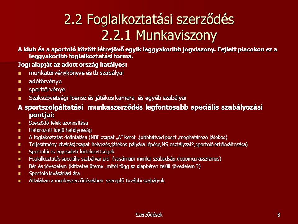 2.2 Foglalkoztatási szerződés 2.2.1 Munkaviszony