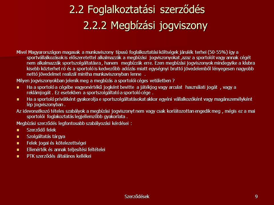 2.2 Foglalkoztatási szerződés 2.2.2 Megbízási jogviszony