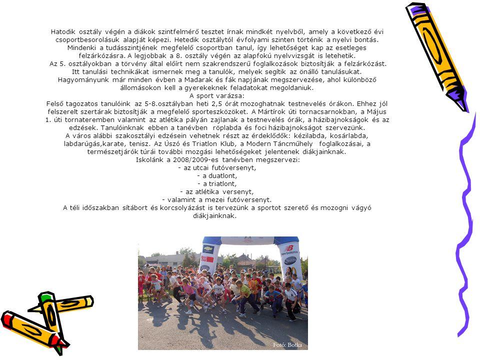 Iskolánk a 2008/2009-es tanévben megszervezi: - az utcai futóversenyt,