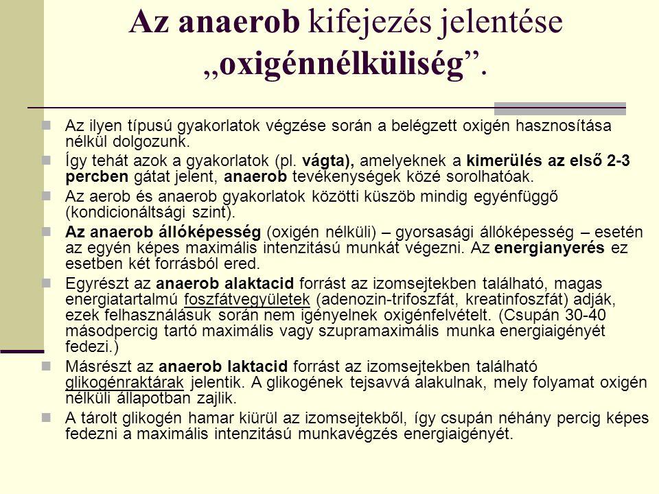 """Az anaerob kifejezés jelentése """"oxigénnélküliség ."""