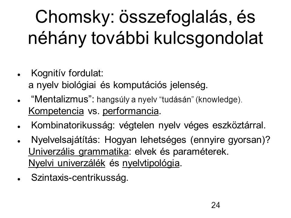 Chomsky: összefoglalás, és néhány további kulcsgondolat