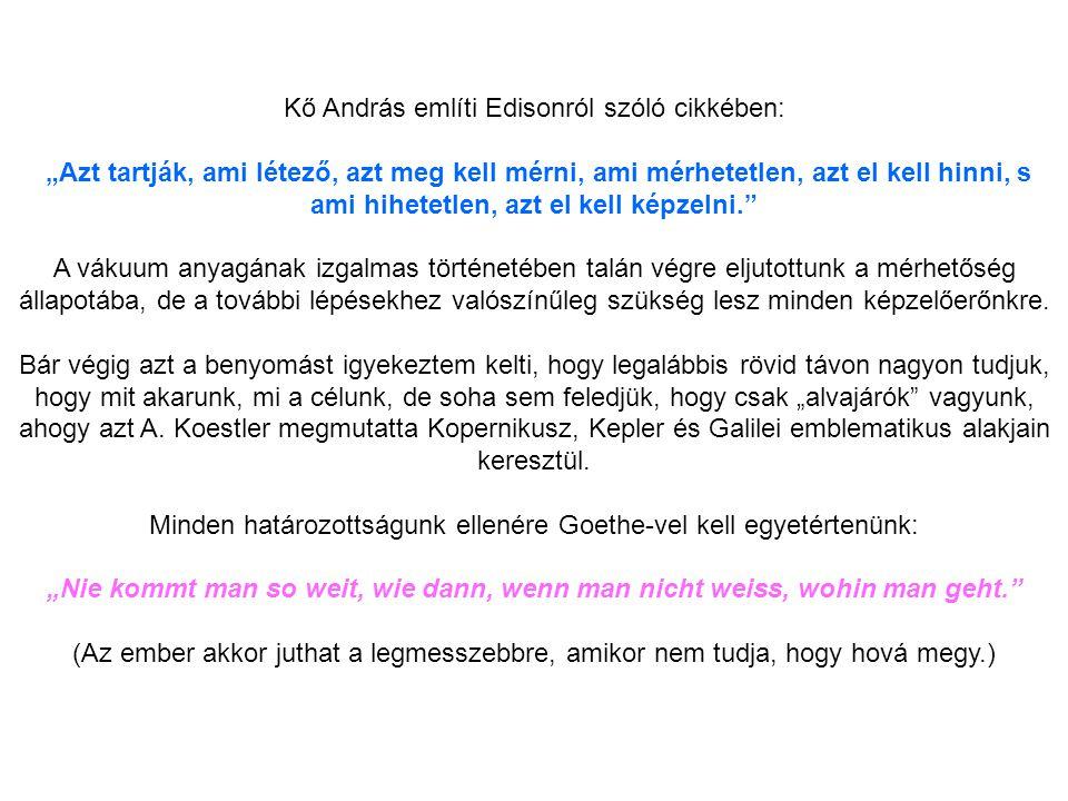 Kő András említi Edisonról szóló cikkében: