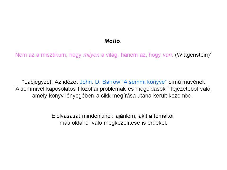 *Lábjegyzet: Az idézet John. D. Barrow A semmi könyve című művének