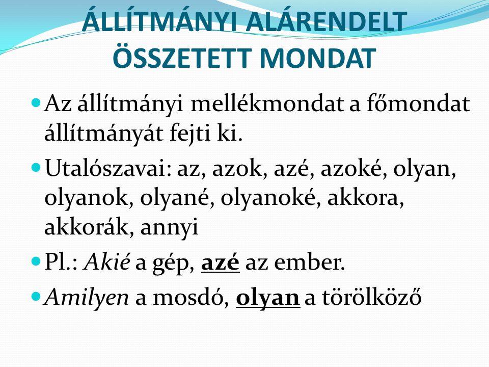 ÁLLÍTMÁNYI ALÁRENDELT ÖSSZETETT MONDAT