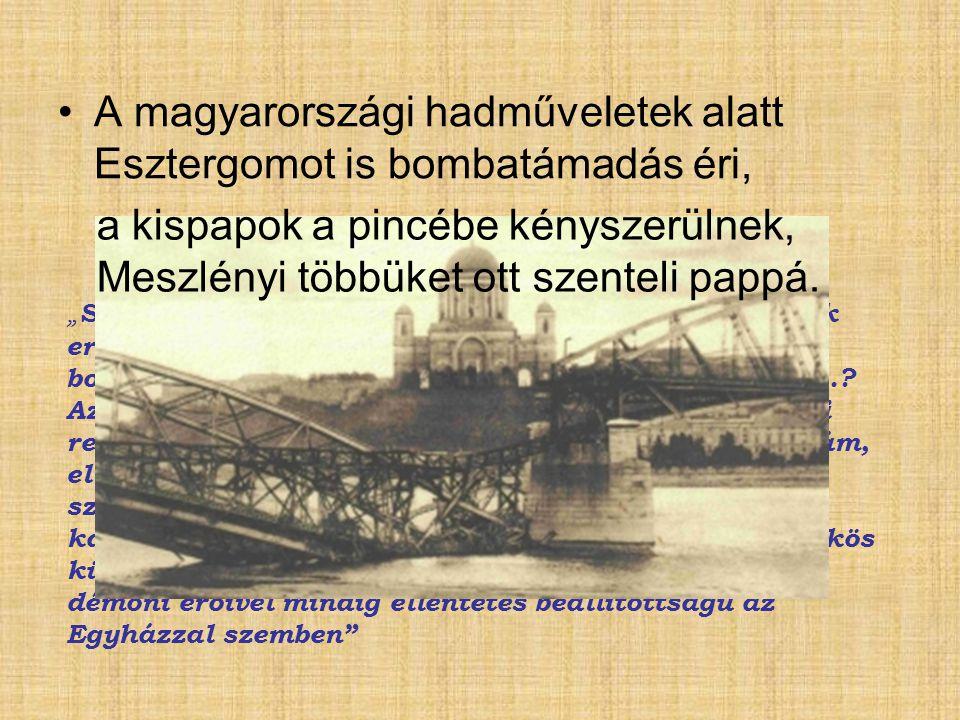 A magyarországi hadműveletek alatt Esztergomot is bombatámadás éri,