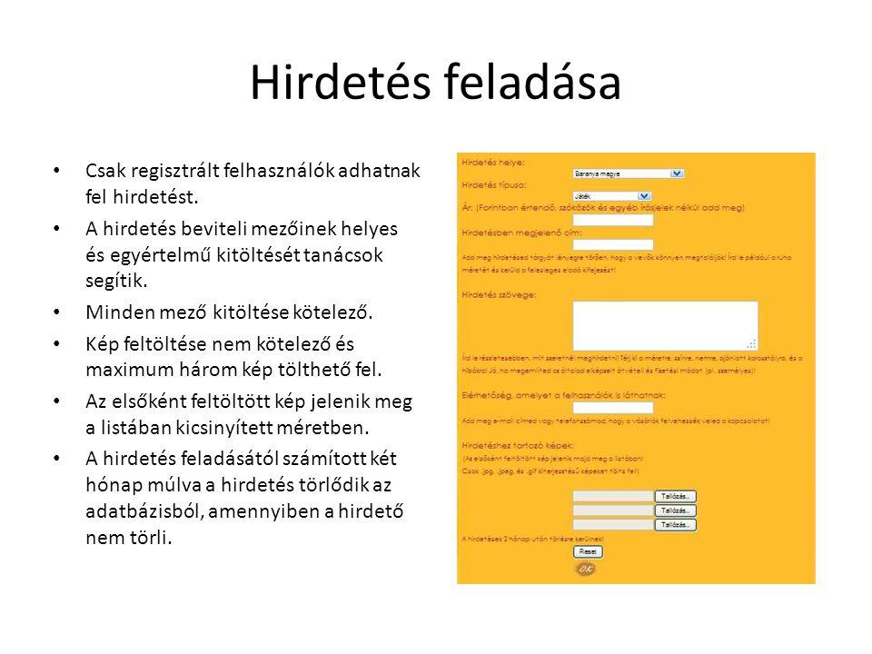 Hirdetés feladása Csak regisztrált felhasználók adhatnak fel hirdetést.
