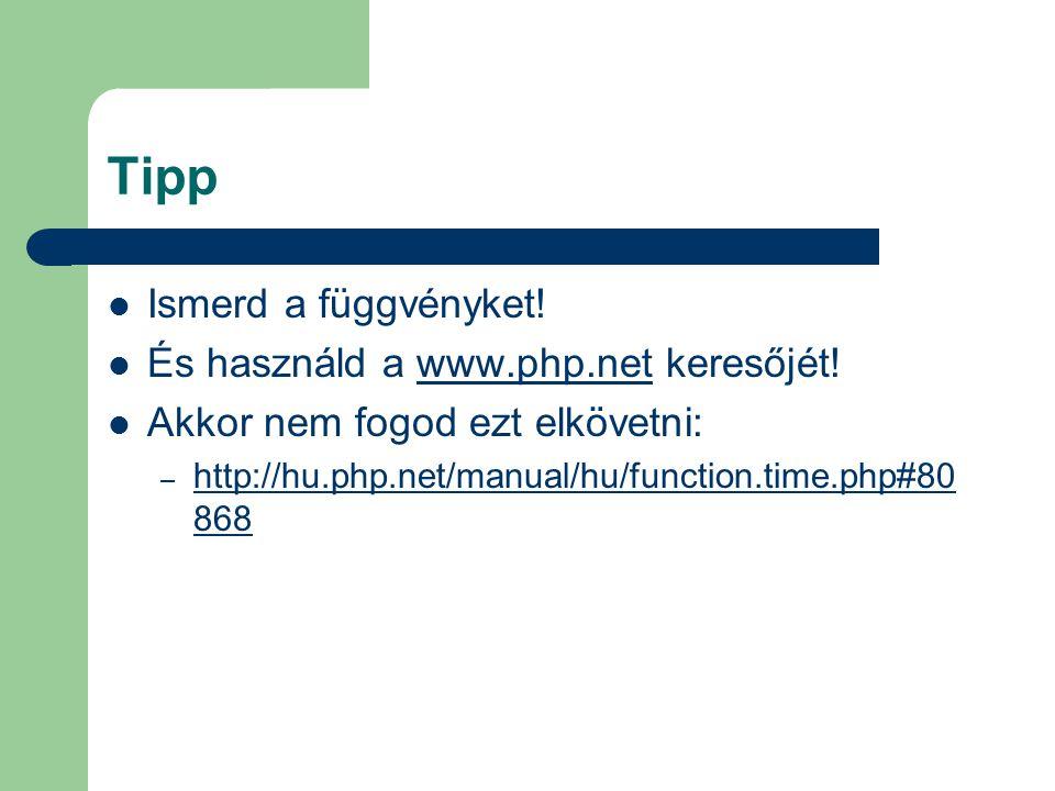 Tipp Ismerd a függvényket! És használd a www.php.net keresőjét!