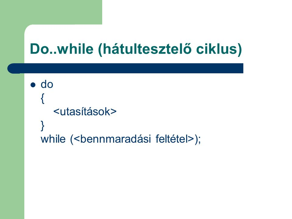 Do..while (hátultesztelő ciklus)