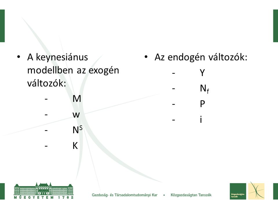 A keynesiánus modellben az exogén változók: