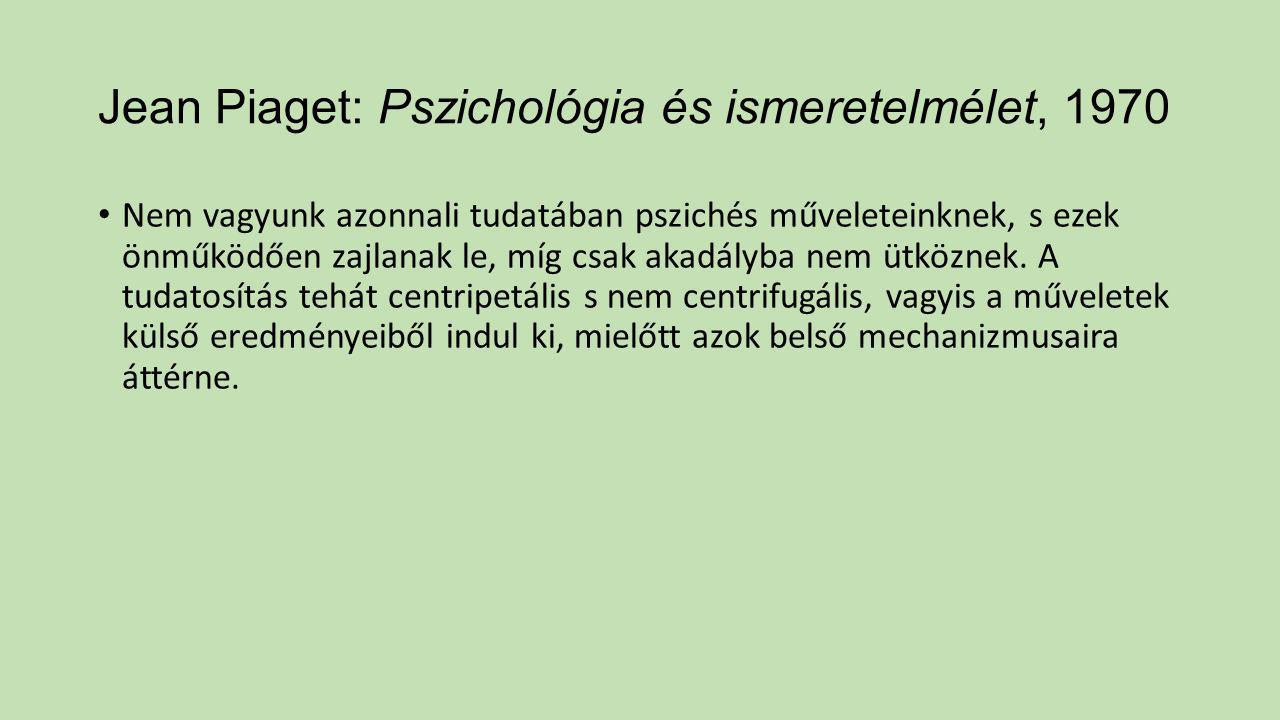 Jean Piaget: Pszichológia és ismeretelmélet, 1970