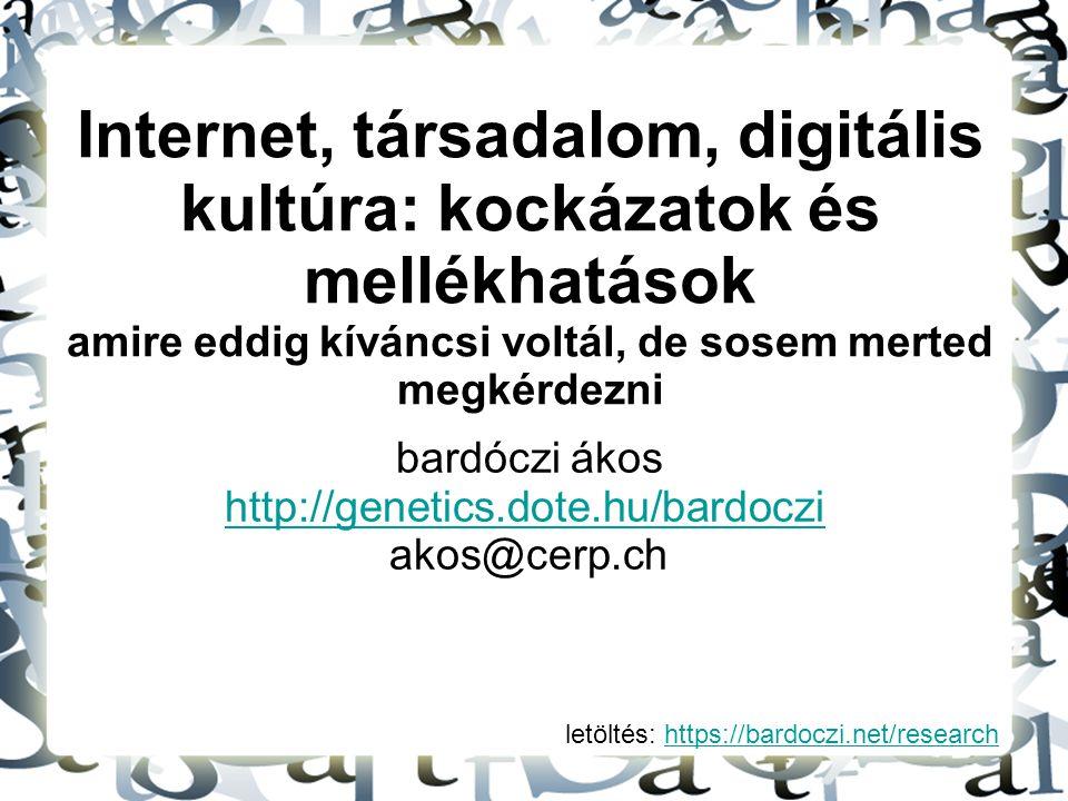Internet, társadalom, digitális kultúra: kockázatok és mellékhatások