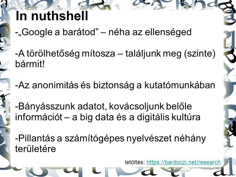 """In nuthshell """"Google a barátod – néha az ellenséged"""