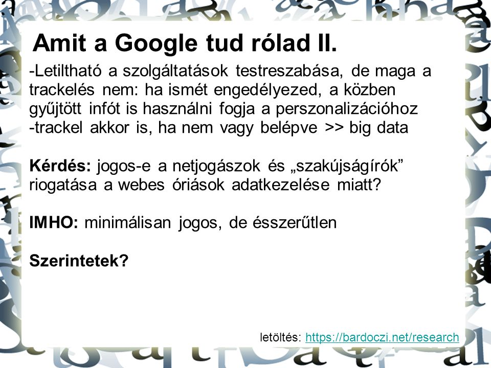 Amit a Google tud rólad II.