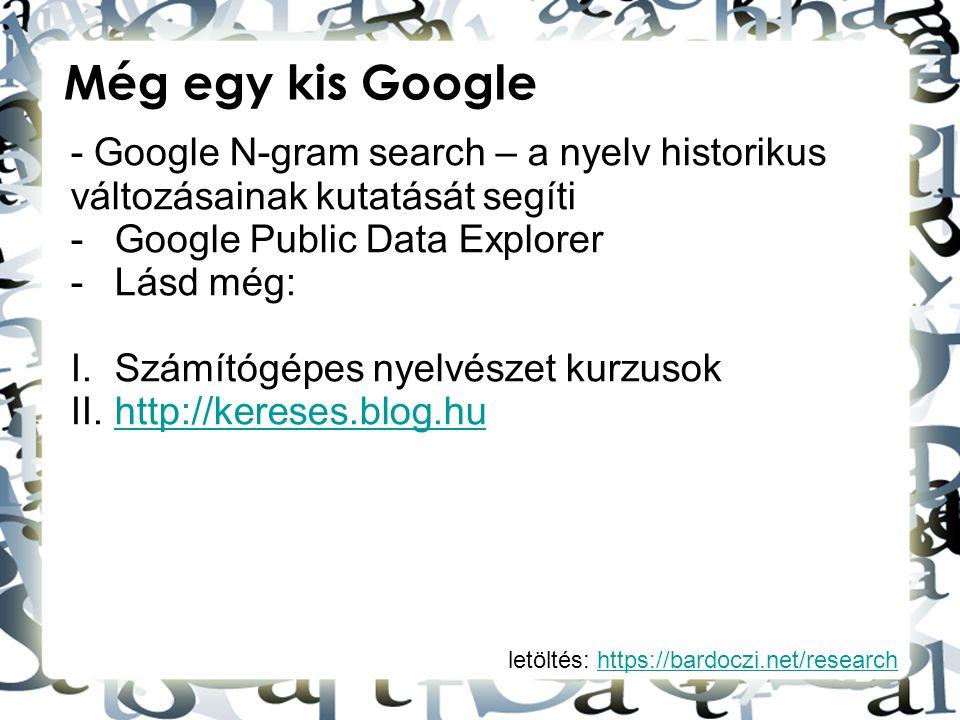 Még egy kis Google - Google N-gram search – a nyelv historikus