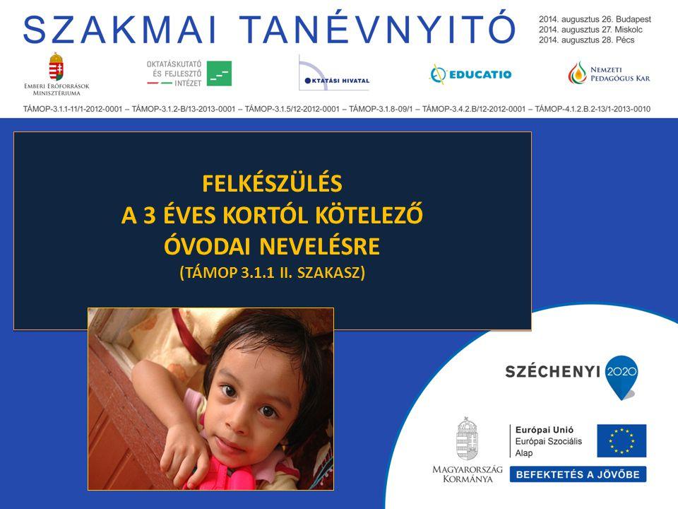 Felkészülés a 3 éves kortól kötelező óvodai nevelésre (TÁMOP 3.1.1 II. szakasz)
