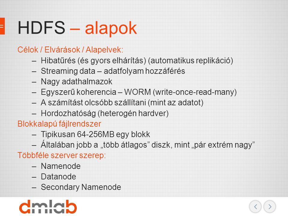 HDFS – alapok Célok / Elvárások / Alapelvek:
