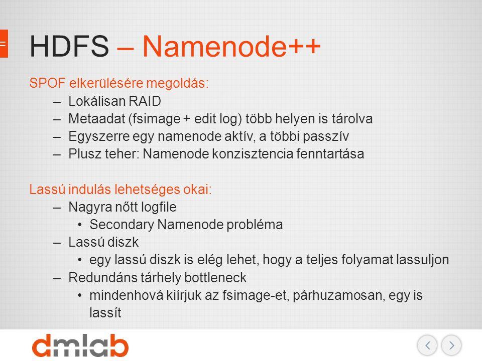 HDFS – Namenode++ SPOF elkerülésére megoldás: Lokálisan RAID