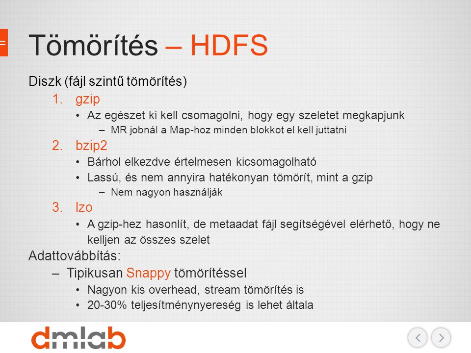 Tömörítés – HDFS Diszk (fájl szintű tömörítés) gzip bzip2 lzo