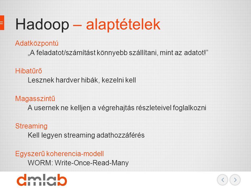 Hadoop – alaptételek