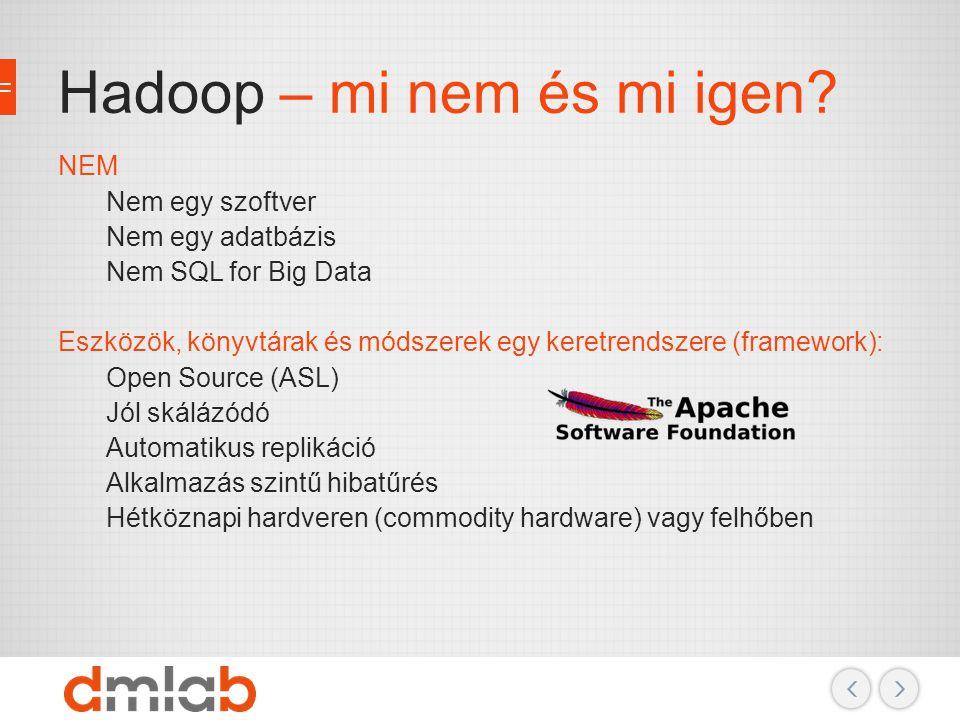 Hadoop – mi nem és mi igen