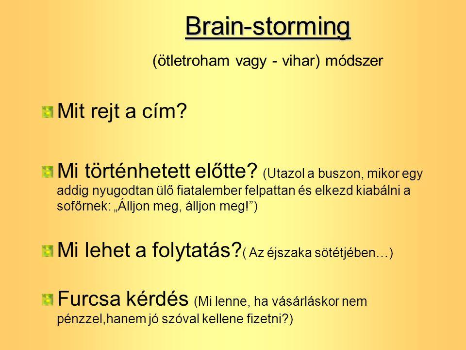 Brain-storming (ötletroham vagy - vihar) módszer