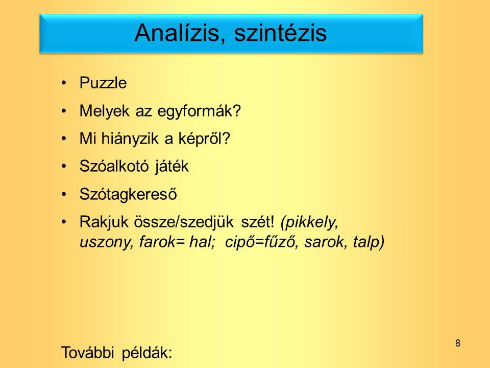 Analízis, szintézis Puzzle Melyek az egyformák Mi hiányzik a képről