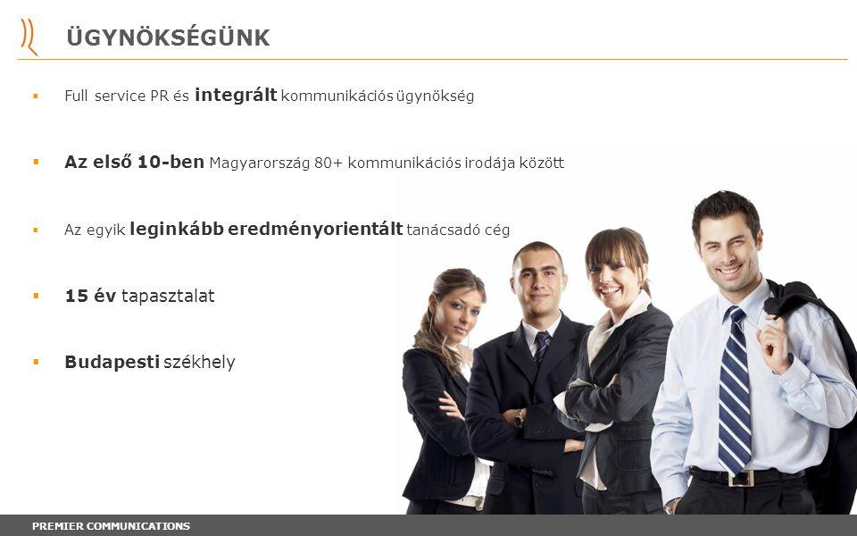 ÜGYNÖKSÉGÜNK Full service PR és integrált kommunikációs ügynökség. Az első 10-ben Magyarország 80+ kommunikációs irodája között.