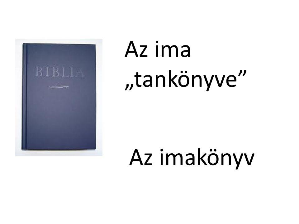 """Az ima """"tankönyve Az imakönyv"""