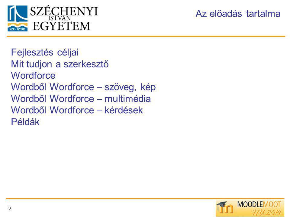 Mit tudjon a szerkesztő Wordforce Wordből Wordforce – szöveg, kép