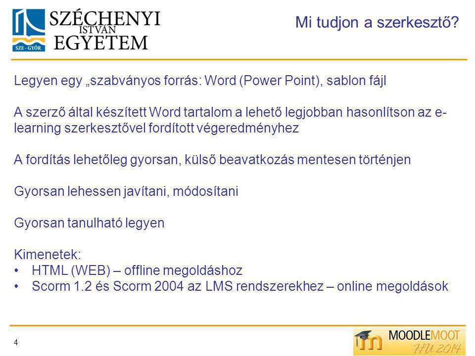 """Mi tudjon a szerkesztő Legyen egy """"szabványos forrás: Word (Power Point), sablon fájl."""