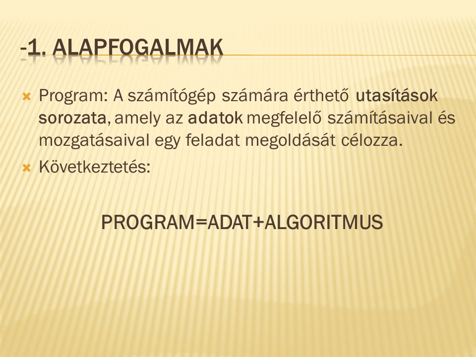 PROGRAM=ADAT+ALGORITMUS