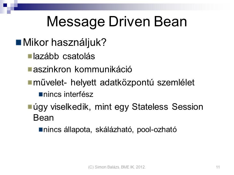 Message Driven Bean Mikor használjuk lazább csatolás
