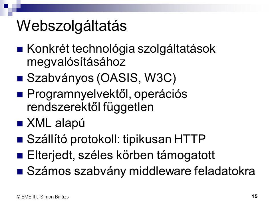 Webszolgáltatás Konkrét technológia szolgáltatások megvalósításához