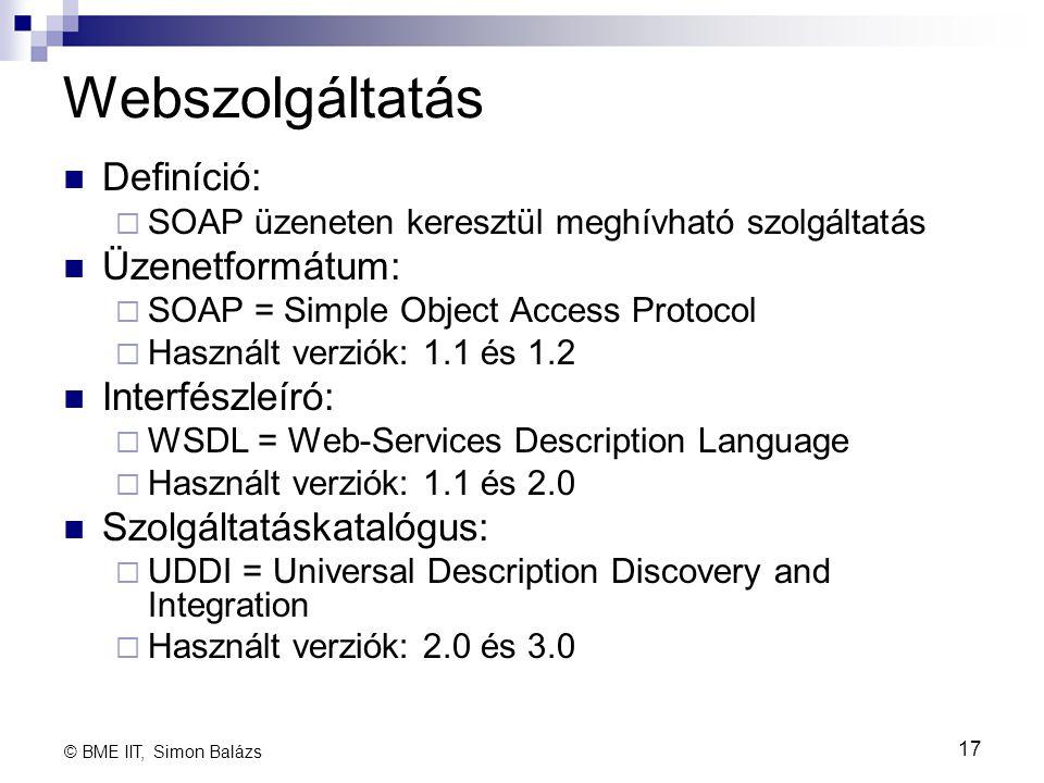 Webszolgáltatás Definíció: Üzenetformátum: Interfészleíró: