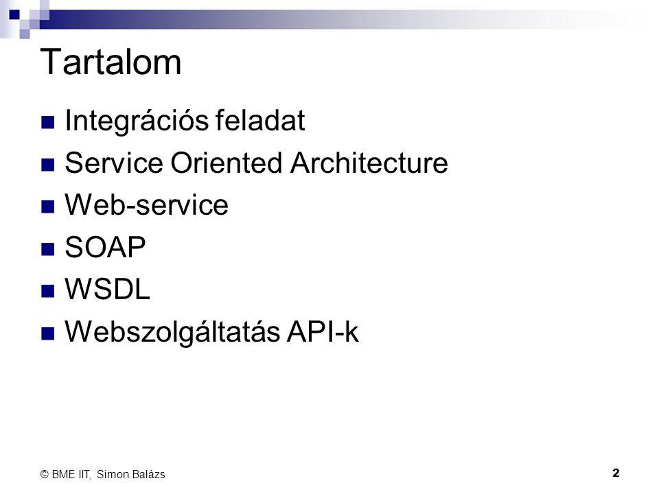 Tartalom Integrációs feladat Service Oriented Architecture Web-service