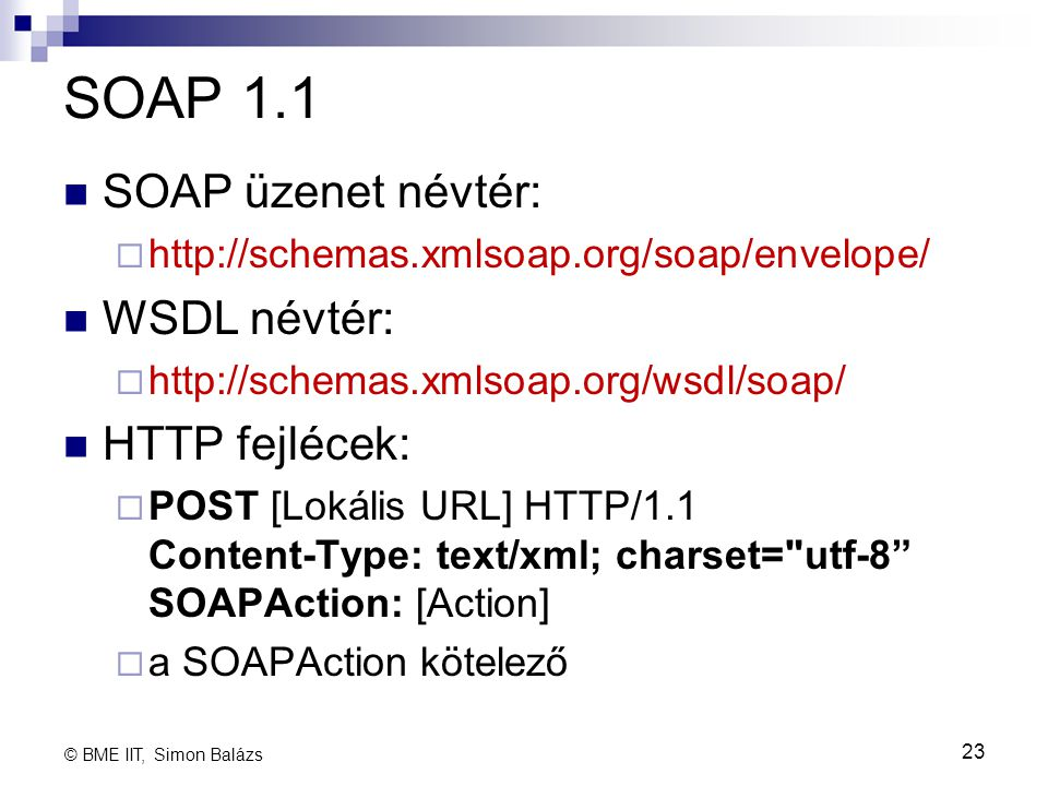 SOAP 1.1 SOAP üzenet névtér: WSDL névtér: HTTP fejlécek:
