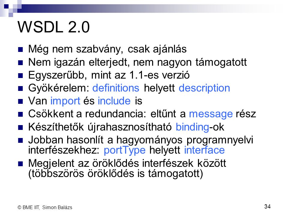 WSDL 2.0 Még nem szabvány, csak ajánlás