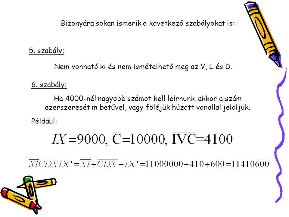 Nem vonható ki és nem ismételhető meg az V, L és D.