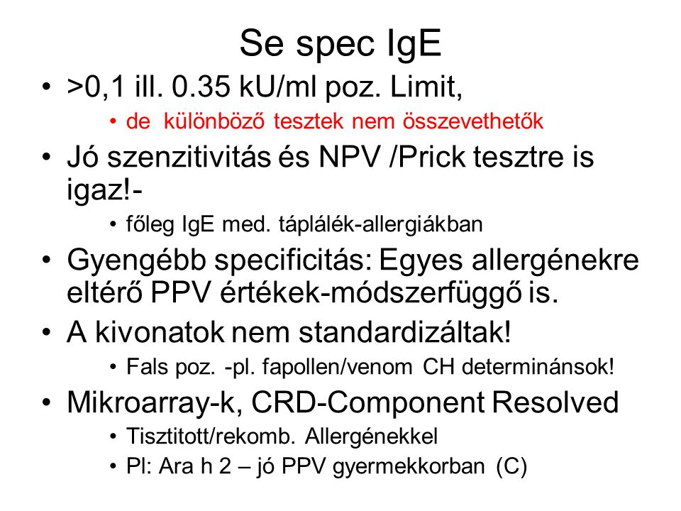 Se spec IgE >0,1 ill. 0.35 kU/ml poz. Limit,