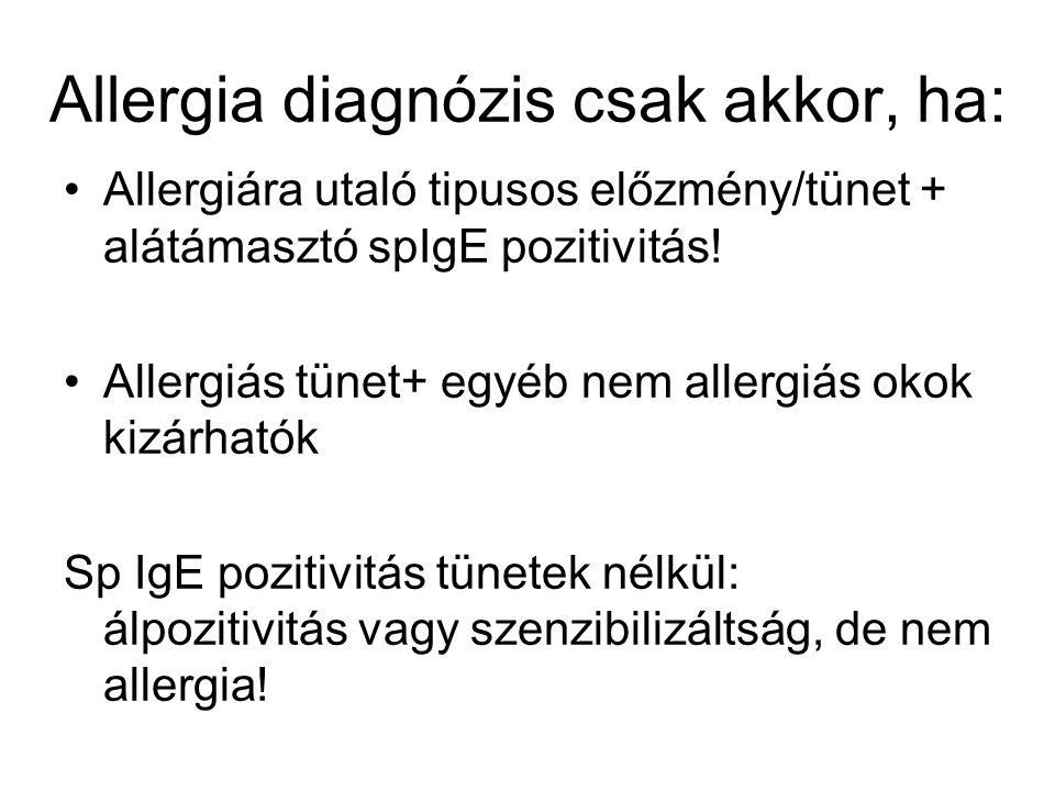 Allergia diagnózis csak akkor, ha: