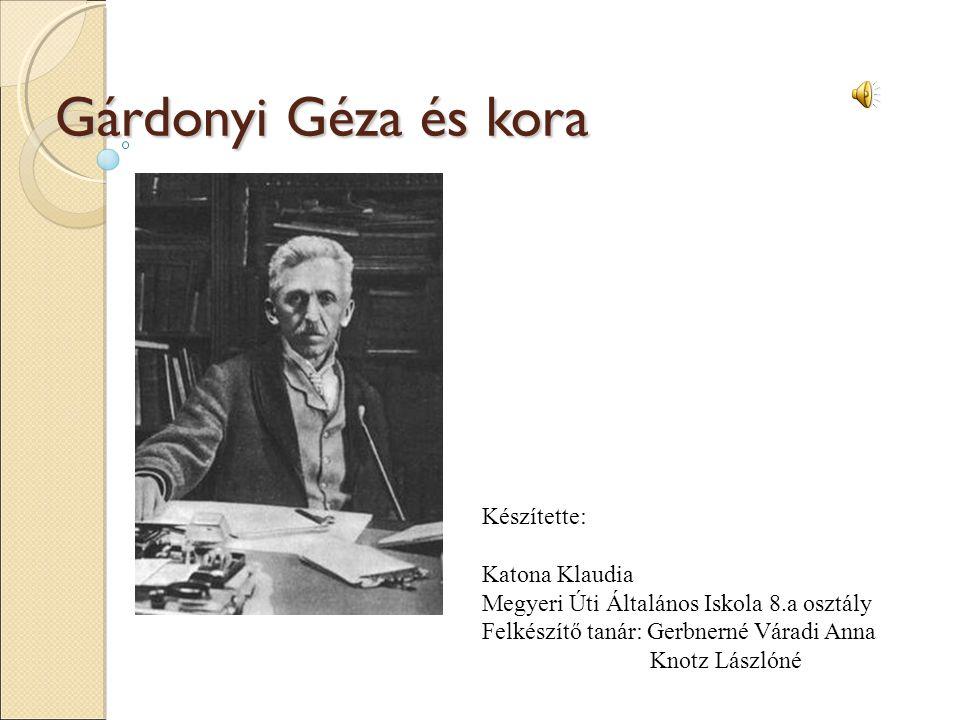 Gárdonyi Géza és kora Készítette: Katona Klaudia