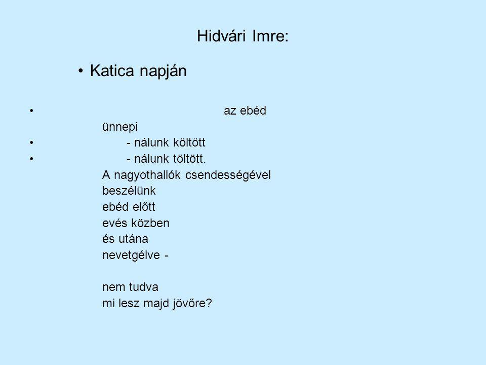 Hidvári Imre: Katica napján az ebéd ünnepi - nálunk költött