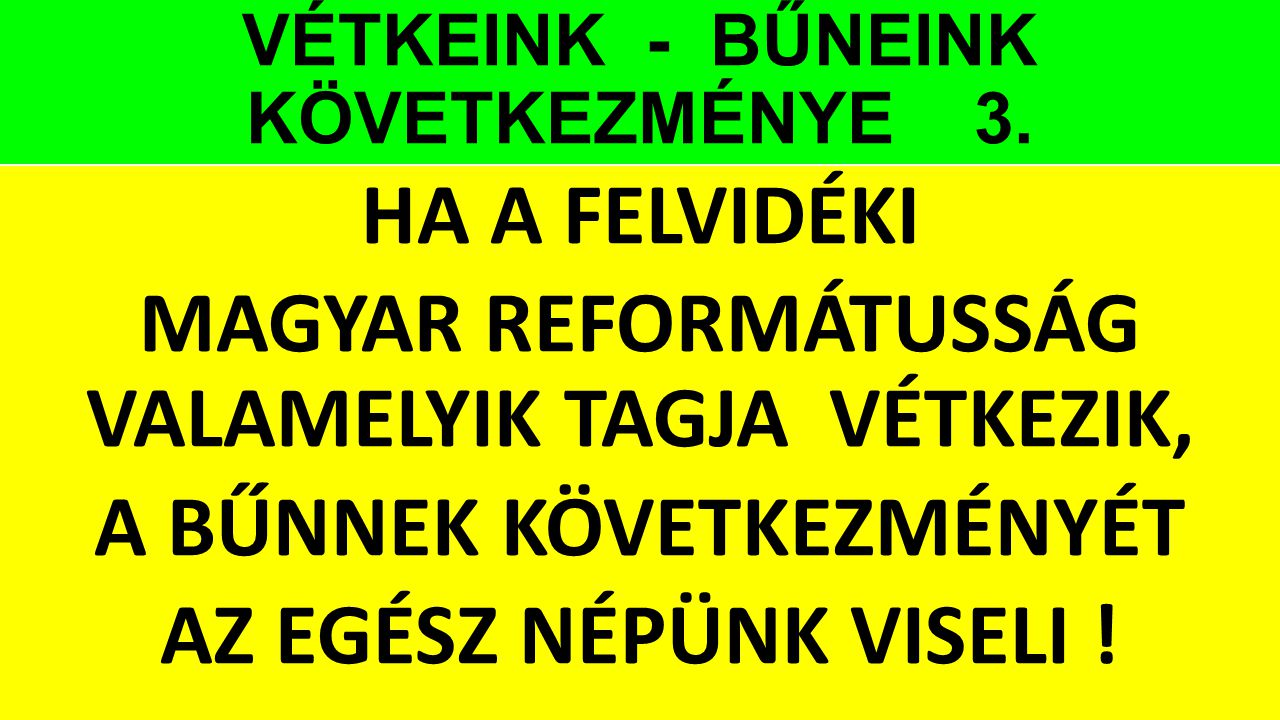 VÉTKEINK - BŰNEINK KÖVETKEZMÉNYE 3.