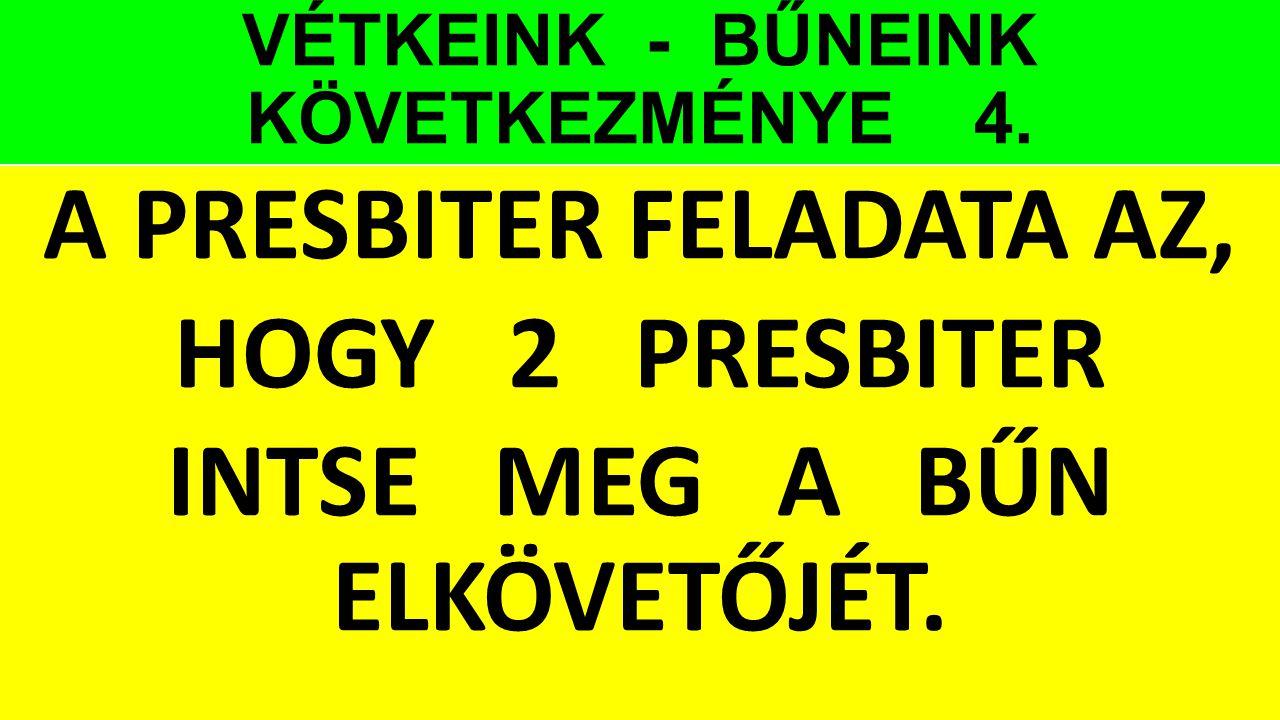 VÉTKEINK - BŰNEINK KÖVETKEZMÉNYE 4.