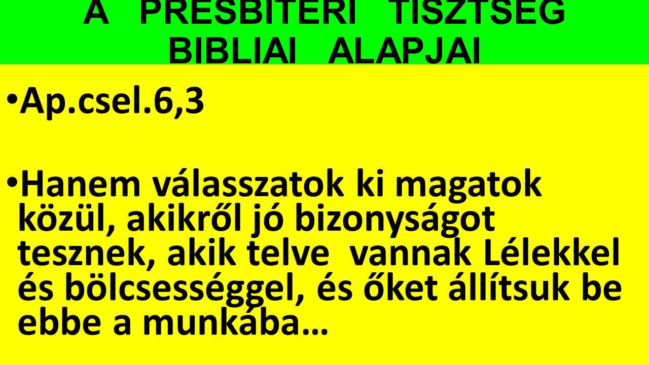 A PRESBITERI TISZTSÉG BIBLIAI ALAPJAI